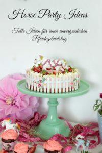Pferde-Geburtstagsparty – Tolle Ideen für einen gelungenen Kindergeburtstag – Teil 1 – DIY, Deko, Gastgeschenke