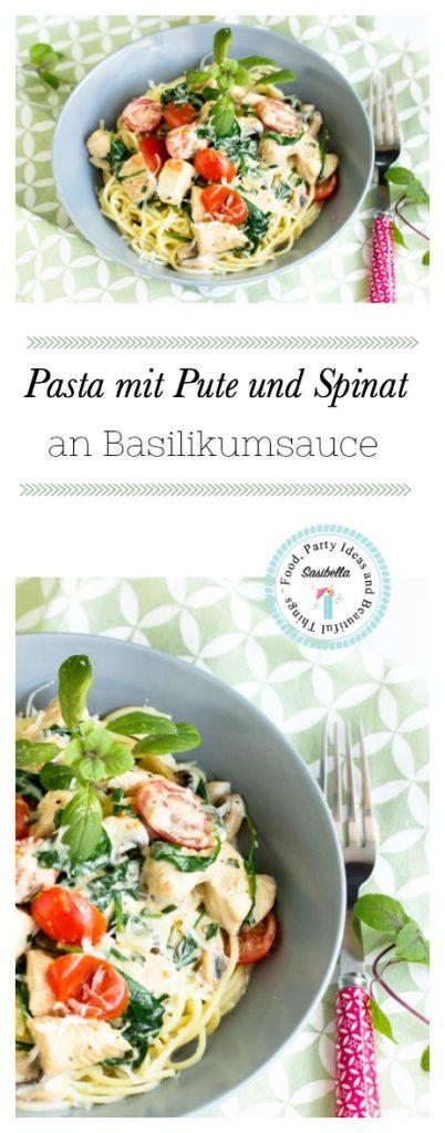 Spaghetti mit Pute,Spinat und Tomaten in einer Basilikumsauce - Pastaliebe im März 23